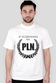 Koszulka z nadrukiem W oczekiwaniu na PLN-y