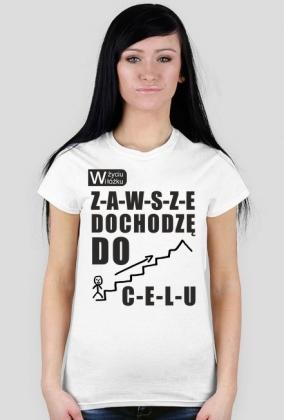 Koszulka z nadrukiem W życiu i w łóżku ZAWSZE dochodzę do CELU damska