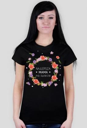 Koszulka NAJLEPSZA MAMA NA ŚWIECIE czarna