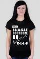 Koszulka z nadrukiem W życiu i w łóżku ZAWSZE dochodzę do CELU białe napisy damska