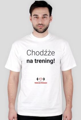"""""""Chodźże na trening!"""" KOSZULKA MĘSKA"""