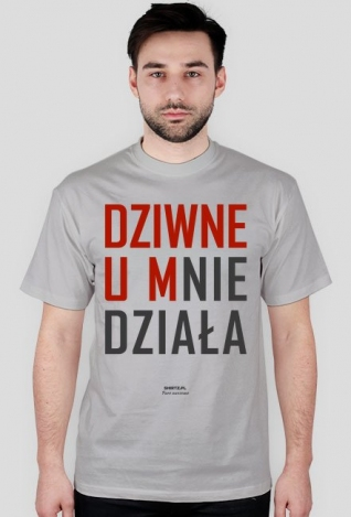 Koszulka Dziwne - u mnie działa