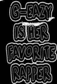 G Eazy is her favorite Rapper GIRL 4