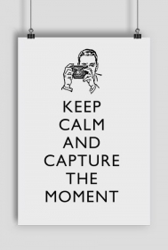 Plakat pionowy A2, Keep calm and capture the moment