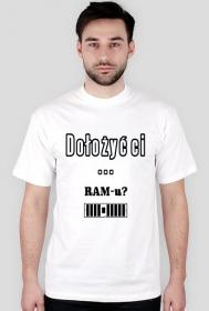 Informatyczne koszulki Made For Geek - Dolozyc ci ramu