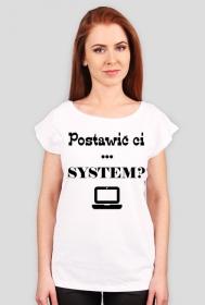 Informatyczne koszulki Made For Geek - Damska koszulka Postawic ci system