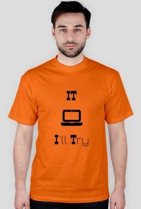 Informatyczne koszulki Made For Geek - IT- I'll try