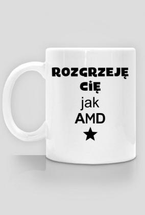 Kubki informatyczne Made For Geek - Kubek Rozgrzeje Cie jak AMD