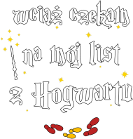 STILL WAITING FOR MY LETTER FROM HOGWART