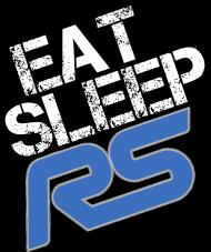 Eat Sleep Ford RS focus fiesta W #1