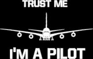 "T-shirt ""Trust me, I'm a Pilot"""