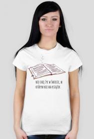 """Koszulka """"Nie chcę żyć w świecie..."""""""