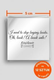 """Sklejki """"I need to stop buying books..."""" (5x5)"""