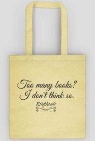 """Torba """"Too many books? I don't think so"""""""