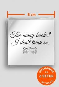 "Sklejki ""Too many books? I don't think so"" (8x8)"