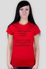 """Koszulka damska """"Co jest najgorsze w czytaniu książki?"""""""