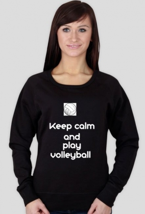 bluza z nadrukiem ,,keep calm and play volleyball''