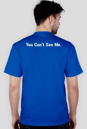 """You Can't See Me"" Blue T-Shirt [NEW]"