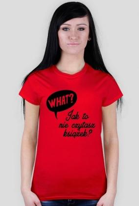 Koszulka jak to nie czytasz