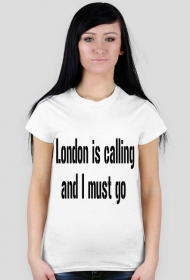 London is calling and I must go B