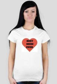 Best Mum Ever. Koszulka