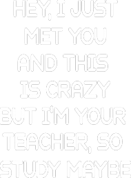 HEY, I JUST MET YOU AND THIS IS CRAZY - niebieska