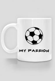 Kubek Moje Pasje Piłka - my passion