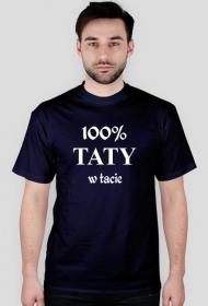 """Koszulka """"100% taty w tacie"""""""