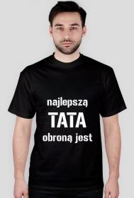"""Koszulka """"Najlepszą obroną jest tata"""""""