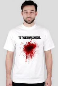 """Koszulka """"To tylko draśnięcie"""" 2"""