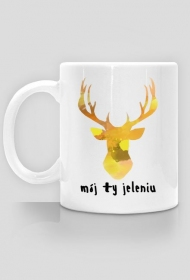 Mój Ty jeleniu...