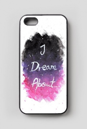 """Case """"I dream about..."""""""