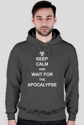 Keep Calm And Wait For The Apocalypse