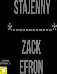 "Bluza Stajenne Rewolucje ""Stajenny Zack Efron"""