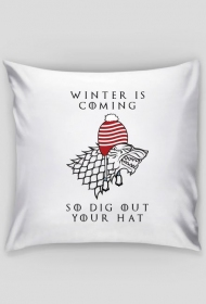Winter Is Coming, so Dig Out Your Hat – poszewka na poduszkę