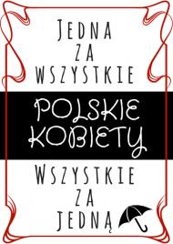 Polskie Kobiety - jedna za wszystkie...
