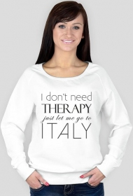 Jasna bluza I don't need therapy  just let me go to Italy