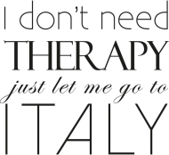 Koszulka damska z napisem I don't need therapy Just let me go to Italy