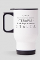 Kubek termiczny Non ho bisogno di andare in terapia ho solo bisogno di andare in ITALIA