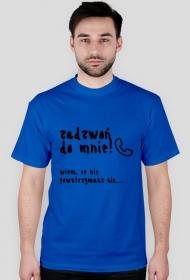"""Koszulka """"Zadzwoń do mnie"""" CZARNY NAPIS - RÓŻNE KOLORY!"""