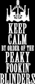 Eko Torba Keep Calm By Order Of The Peaky Fookin Blinders