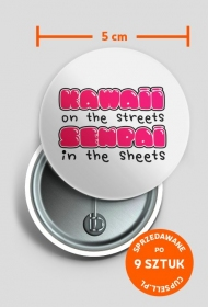 "9 szt. przypinek z kawaii napisem ""Kawaii on the streets, senpai in the sheets"""