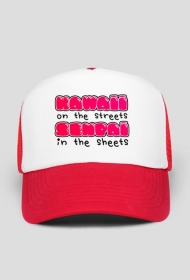 "Kawaii czapka - ""Kawaii on the streets, senpai in the sheets"""