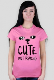 T-shirt damski - Cute but psycho