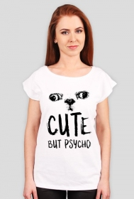 "Koszulka damska - ""Cute but psycho"""