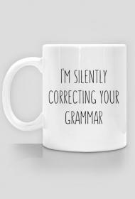 I'm Silently Correcting Your Grammar - Kubek