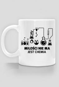 Miłości nie ma jest chemia (Kubek) - BStyle.pl