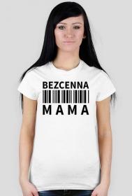 BStyle - Bezcenna Mama (koszulka dla Mamy)