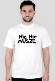 Koszulka męska (Nic nie muszę)