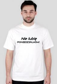 Koszulka męska (Nie lubię poniedziałków)